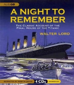 A Night to Remember: The Classic Account of the Final Hours of the Titanic (CD-Audio)
