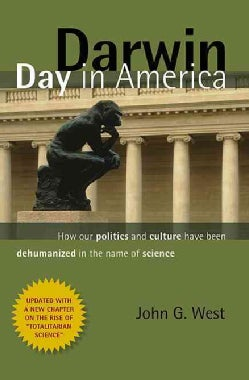 Darwin Day in America: How Our Politics and Culture Have Been Dehumanized in the Name of Science (Paperback)
