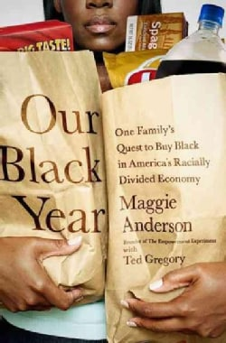 Our Black Year: One Family's Quest to Buy Black in America's Racially Divided Economy (Paperback)