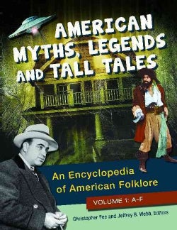 American Myths, Legends, and Tall Tales: An Encyclopedia of American Folklore (Hardcover)