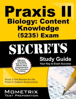 Praxis II Biology: Content Knowledge 0235 Exam Secrets: Praxis II Test Review for the Praxis II: Subject Assessments