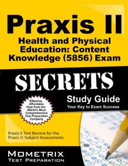 Praxis II Health and Physical Education: Content Knowledge (0856) Exam Secrets: Praxis II Test Review for the Praxis II: Subj...