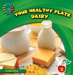 Your Healthy Plate: Dairy (Hardcover)