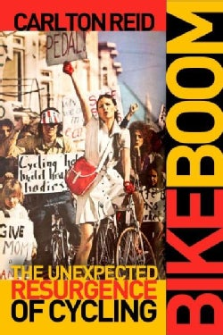 Bike Boom: The Unexpected Resurgence of Cycling (Hardcover)