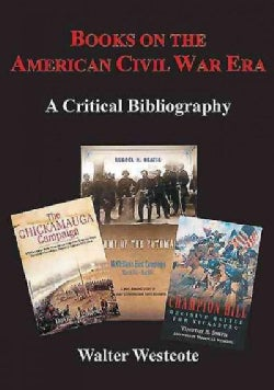 Books on the American Civil War Era: A Critical Bibliography (Hardcover)