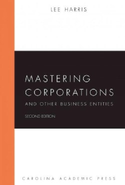 Mastering Corporations and Other Business Entities (Paperback)