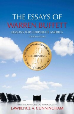 The Essays of Warren Buffett: Lessons for Corporate America (Paperback)