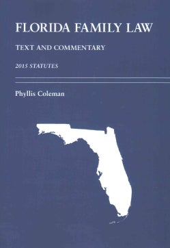 Florida Family Law: Text and Commentary, 2015 Statutes (Paperback)