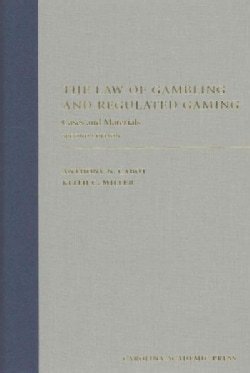 The Law of Gambling and Regulated Gaming: Cases and Materials (Hardcover)