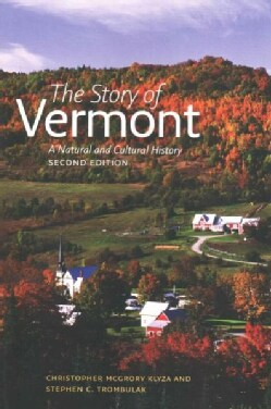 The Story of Vermont: A Natural and Cultural History (Paperback)