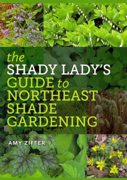 The Shady Lady's Guide to Northeast Shade Gardening (Paperback)