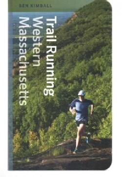 Trail Running Western Massachusetts (Paperback)
