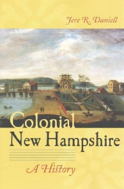 Colonial New Hampshire: A History (Paperback)