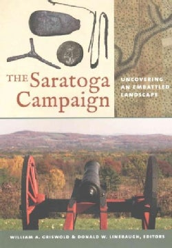 The Saratoga Campaign: Uncovering an Embattled Landscape (Paperback)
