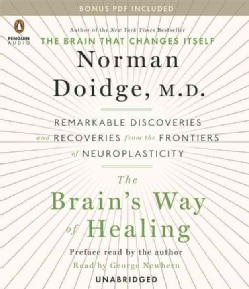 The Brain's Way of Healing: Remarkable Discoveries and Recoveries from the Frontiers of Neuroplasticity (CD-Audio)