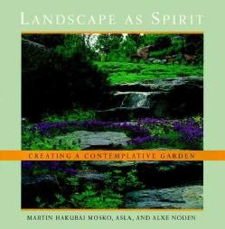 Landscape As Spirit: Creating a Contemplative Garden (Paperback)
