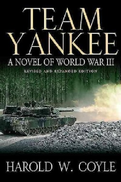 Team Yankee: A Novel of World War III (Hardcover)