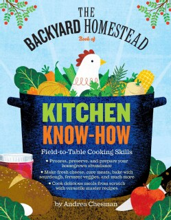 The Backyard Homestead Book of Kitchen Skills: Field-to-Table Cooking Skills (Paperback)