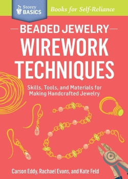 Beaded Jewelry: Wirework Techniques: Skills, Tools, and Materials for Making Handcrafted Jewelry (Paperback)