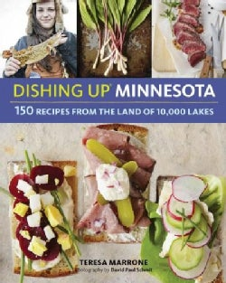 Dishing Up Minnesota: 150 Recipes from the Land of 10,000 Lakes (Paperback)