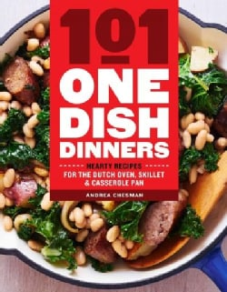 101 One-dish Dinners: Hearty Recipes for the Dutch Oven, Skillet & Casserole Pan (Paperback)