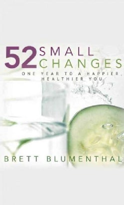 52 Small Changes: One Year to a Happier, Healthier You (Paperback)
