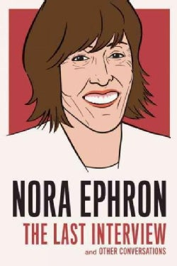 Nora Ephron: The Last Interview and Other Conversations (Paperback)