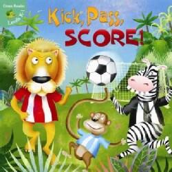 Kick, Pass, SCORE! (Paperback)