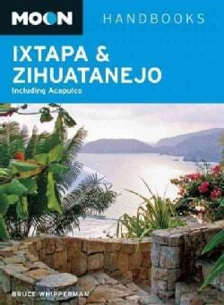 Moon Ixtapa & Zihuatanejo: Including Acapulco (Paperback)