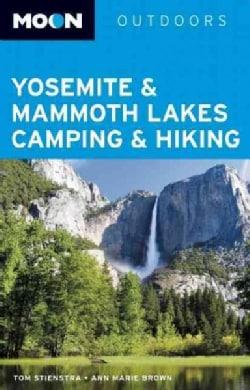 Moon Outdoors Yosemite & Mammoth Lakes Camping & Hiking (Paperback)
