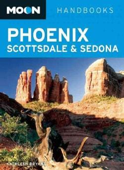 Moon Handbooks Phoenix, Scottsdale & Sedona (Paperback)