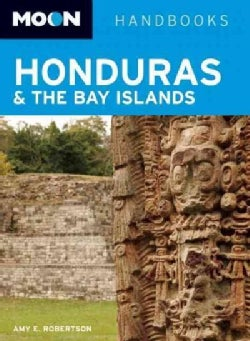 Moon Handbooks Honduras & the Bay Islands (Paperback)