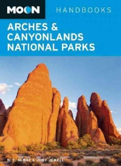 Moon Handbooks Arches & Canyonlands National Parks (Paperback)
