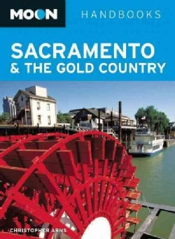 Moon Handbooks Sacramento & the Gold Country (Paperback)