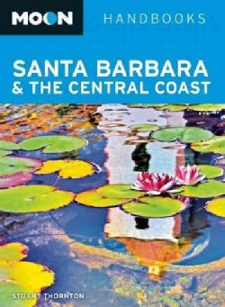 Moon Handbooks Santa Barbara & The Central Coast (Paperback)
