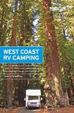 Moon West Coast RV Camping: The Complete Guide to More Than 2,300 RV Parks and Campgrounds in Washington, Oregon,... (Paperback)