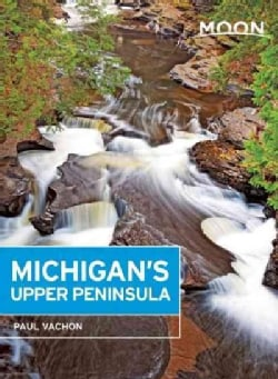 Moon Michigan's Upper Peninsula (Paperback)