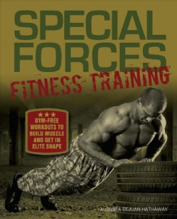 Special Forces Fitness Training: Gym-Free Workouts to Build Muscle and Get in Elite Shape (Paperback)