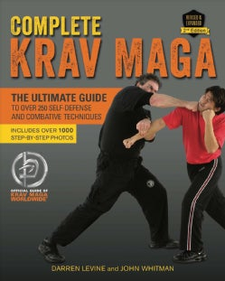 Complete Krav Maga: The Ultimate Guide to over 250 Self-defense and Combative Techniques (Paperback)