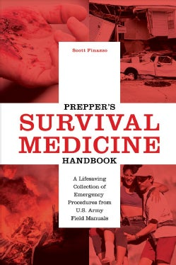 Prepper's Survival Medicine Handbook: A Lifesaving Collection of Emergency Procedures from U.s. Army Field Manuals (Paperback)