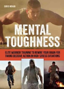 Military Mental Toughness: Elite Training for Critical Situations (Paperback)