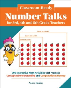 Classroom-ready Number Talks for Third, Fourth and Fifth Grade Teachers: 300 Interactive Math Activities That Pro... (Paperback)