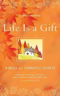 Life Is a Gift: A Book for Thankful Hearts (Hardcover)