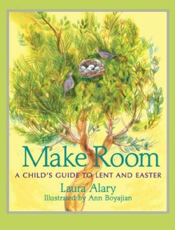 Make Room: A Child's Guide to Lent and Easter (Paperback)