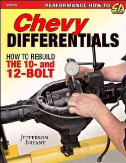 Chevy Differentials: How to Rebuild the 10- and 12-bolt (Paperback)