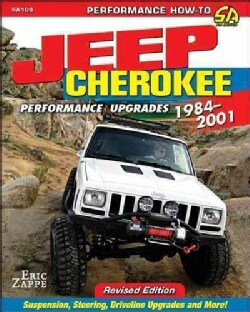 Jeep Cherokee Performance Upgrades 1984-2001 (Paperback)