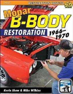 Mopar B-Body Restoration: 1966-1970 (Paperback)
