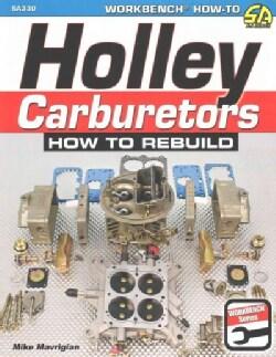 Holley Carburetors: How to Rebuild (Paperback)