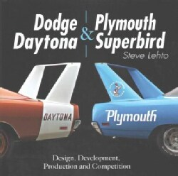 Dodge Daytona & Plymouth Superbird: Design, Development, Production and Competition (Hardcover)