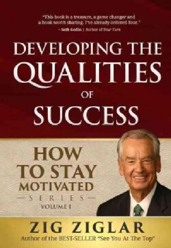 Developing the Qualities of Success: How to Stay Motivated (Paperback)